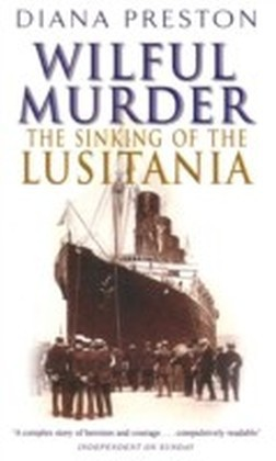 Wilful Murder: The Sinking Of The Lusitania
