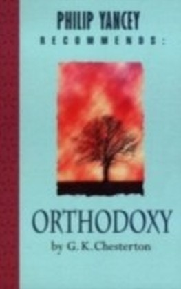 Philip Yancey Recommends: Orthodoxy