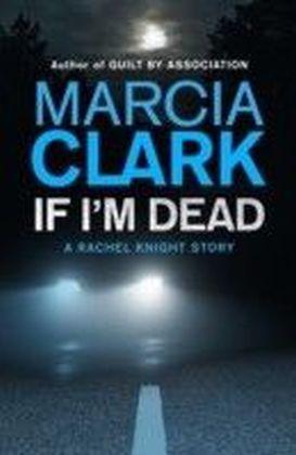 If I'm Dead: A Rachel Knight short story