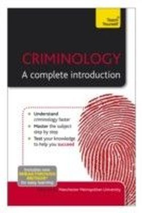 Criminology - A Complete Introduction: Teach Yourself