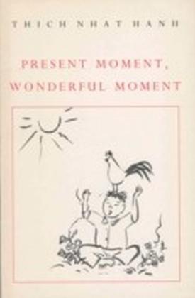 Present Moment, Wonderful Moment