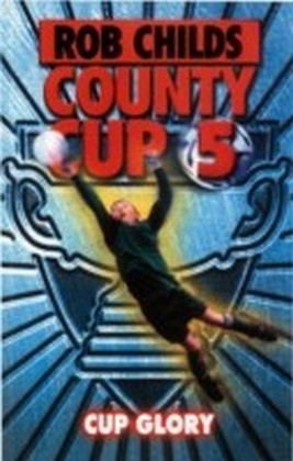 County Cup (5): Cup Glory