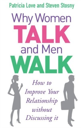 Why Women Talk and Men Walk