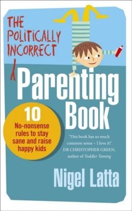 Politically Incorrect Parenting Book