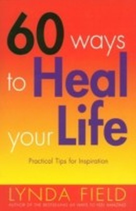 60 Ways To Heal Your Life