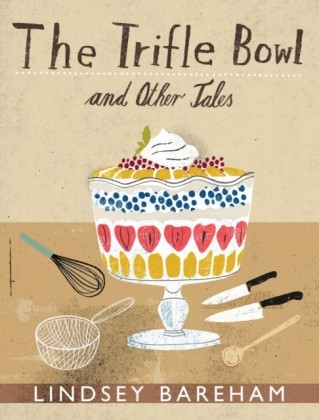 Trifle Bowl and Other Tales