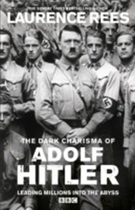 Dark Charisma of Adolf Hitler