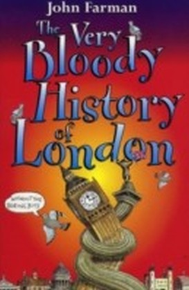 Very Bloody History Of London