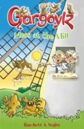 Gargoylz: Mess at the Mill