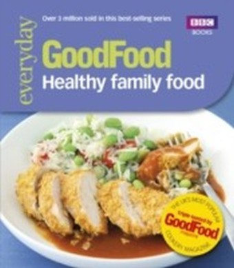 Good Food: Healthy Family Food