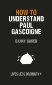 How to Understand Paul Gascoigne