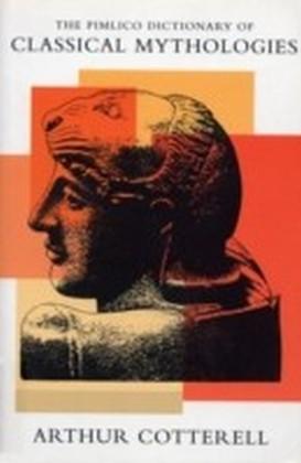 Pimlico Dictionary Of Classical Mythologies