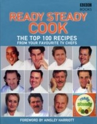 Top 100 Recipes from Ready, Steady, Cook!