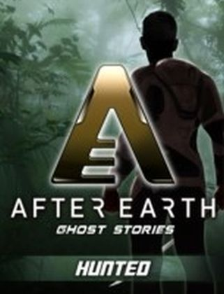 Hunted - After Earth: Ghost Stories (Short Story)