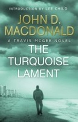 Turquoise Lament: Introduction by Lee Child