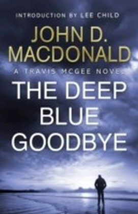 Deep Blue Goodbye: Introduction by Lee Child