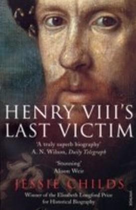 Henry VIII's Last Victim