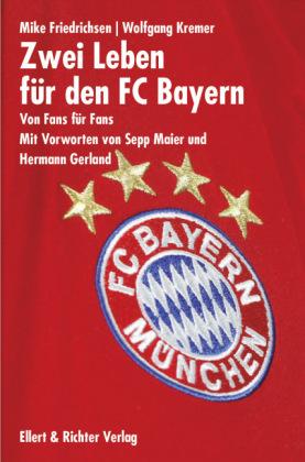 Zwei Leben für den FC Bayern