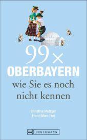 99 x Oberbayern wie Sie es noch nicht kennen Cover