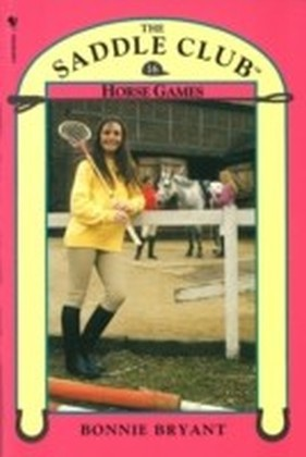 Saddle Club Book 16: Horse Games
