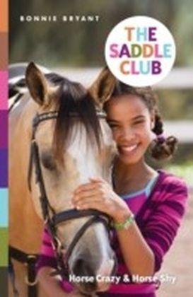Saddle Club: Horse Crazy & Horse Shy