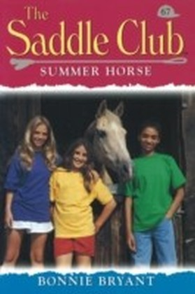 Saddle Club 67: Summer Horse