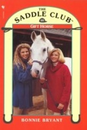 Saddle Club 40: Gift Horse