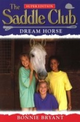 Saddle Club Super: Dream Horse
