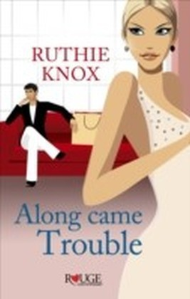 Along Came Trouble: A Rouge Contemporary Romance