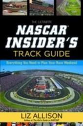 Ultimate NASCAR Insider's Track Guide