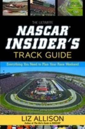 Ultimate NASCAR Insider's Track Guide