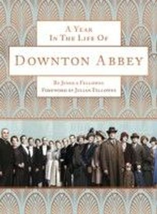 Year in the Life of Downton Abbey (companion to series 5)