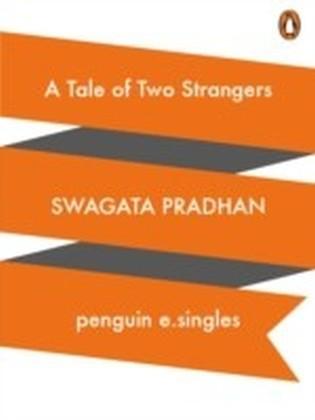 Tale of Two Strangers