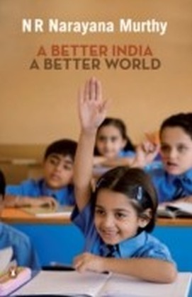 BETTER INDIA A BETTER WORLD
