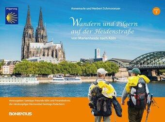 Wandern und Pilgern auf der Heidenstraße, Von Marienheide nach Köln