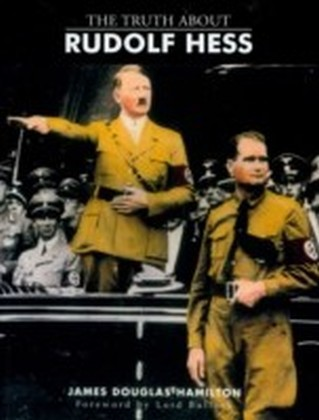 Truth About Rudolf Hess