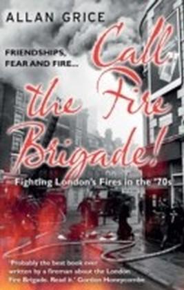 Call the Fire Brigade!