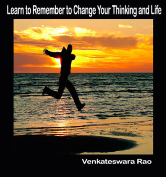 Learn to Remember to Change Your Thinking and Life