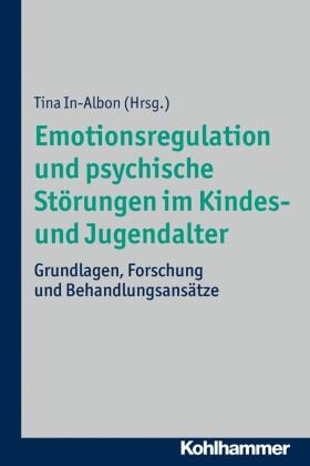 Emotionsregulation und psychische Störungen im Kindes- und Jugendalter
