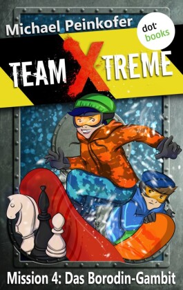 TEAM X-TREME - Mission 4: Das Borodin-Gambit