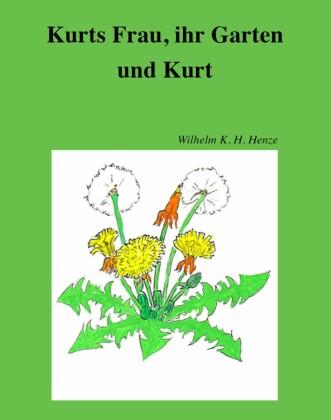 Kurts Frau, ihr Garten und Kurt