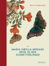 Maria Sibylla Merians Reise zu den Schmetterlingen Cover