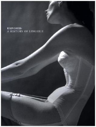 Exposed - A History of Lingerie