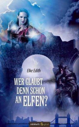 Wer glaubt denn schon an Elfen?