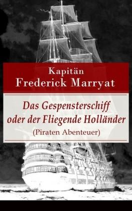 Das Gespensterschiff oder der Fliegende Holländer (Piraten Abenteuer)