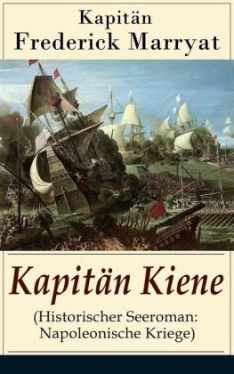 Kapitän Kiene (Historischer Seeroman: Napoleonische Kriege)