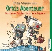 Orbis Abenteuer - Ein kleiner Roboter lässt es scheppern, 1 Audio-CD