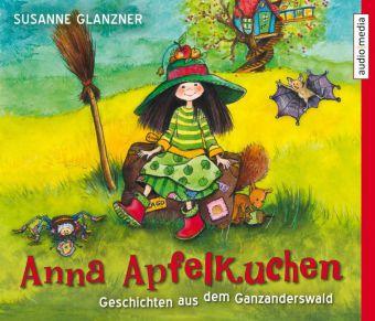 Anna Apfelkuchen - Geschichten aus dem Ganzanderswald, 3 Audio-CDs