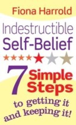 Indestructible Self-Belief