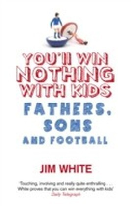 You'll Win Nothing With Kids
